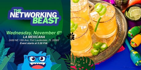 The Networking Beast - Come & Network With Us (La Mexicana) Fort Lauderdale tickets