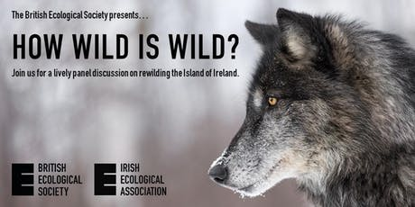 How wild is wild? Rewilding the island of Ireland. tickets