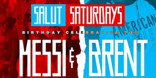 Salut Saturdays l BIRTHDAY CELEBRATION for BRENT x MESSI