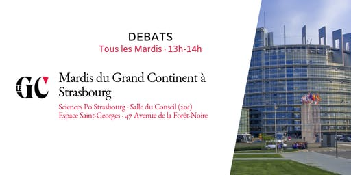 Mardis du Grand Continent à Strasbourg