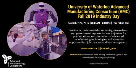 Waterloo Advanced Manufacturing Consortium (AMC) Fall 2019 Industry Day tickets