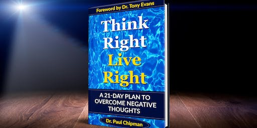 Think Right Live Right:A 21 Day Plan to Overcome Negative Thoughts Seminar