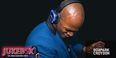 Jukebox - Headphone party @Boxpark Croydon tickets