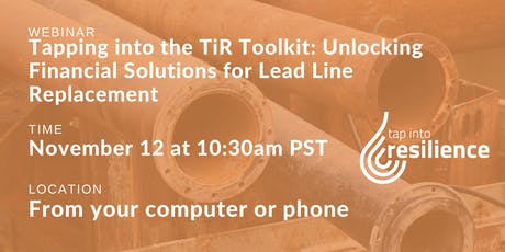 The TiR Toolkit: Unlocking Financial Solutions for Lead Line Replacement tickets