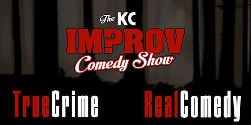 The KC Improv Comedy Show: True Crime, Real Comedy