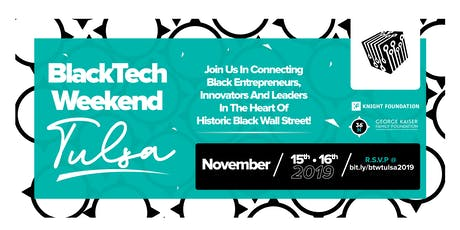 BlackTech Weekend Tulsa 2019 presented by George Kaiser Family Foundation tickets