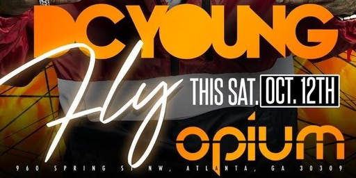 DC Young Fly Hosts Opium Saturdays At Opium Nightclub This Saturday Night