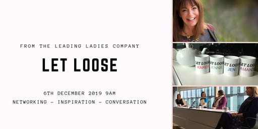 Let Loose - Inspiration - Networking - Conversation