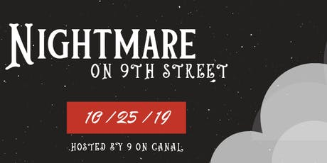 Nightmare on 9th Street hosted by 9 on Canal tickets