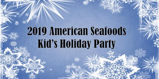 2019 American Seafoods Kid's Holiday Party