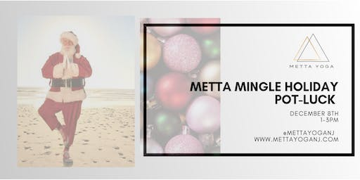 Metta Mingle Holiday Pot Luck