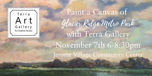 Paint a Canvas of Glacier Ridge Metro Park with Terra Gallery