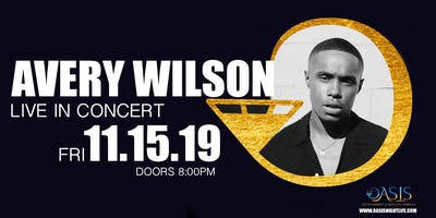 Avery Wilson Live  In Concert @ Oasis