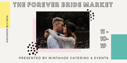 The Forever Bride Market - November 10, 2019