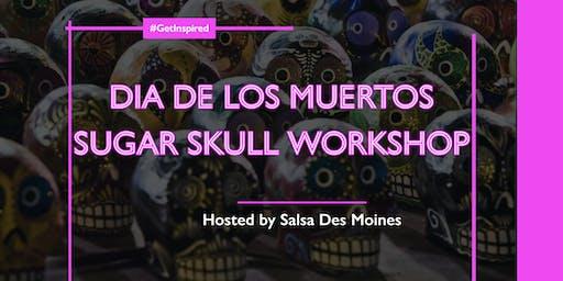 Dia de Los Muertos: Sugar Skull Workshop