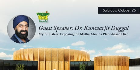 VF Presents Dr. Kunwarjit Duggal; Myth Busters – Exposing the Myths About a Plant-Based Diet tickets