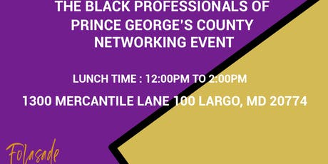 The Black Professionals of Prince George's County Networking Event tickets