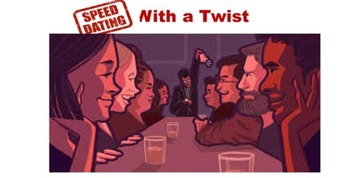Speed Dating with a Twist