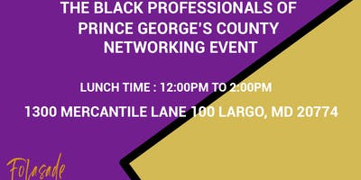 The Black Professionals of Prince George's County Networking Event