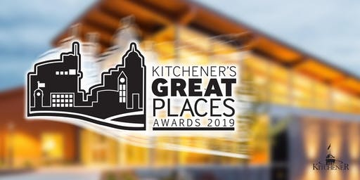 KITCHENER'S GREAT PLACES AWARDS CEREMONY