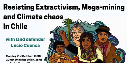 Resisting Extractivism, Mega-mining and Climate Chaos in Chile