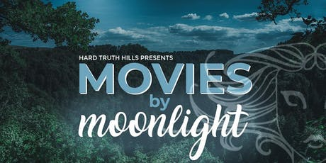 Hard Truth Hills Presents: Movies by Moonlight tickets