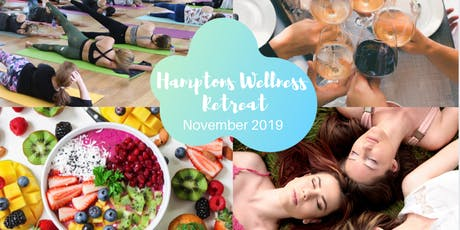 Hamptons Wellness Retreat - A women's only weekend dedicated to relaxation and wellness tickets