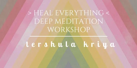 Heal Everything | Deep Meditation Workshop tickets