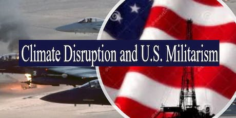 Climate Disruption and U.S. Militarism tickets
