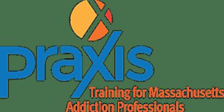 Praxis Regional Training: Boston MA: Medication-Assisted Treatment tickets