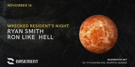 Wrecked residents night w/ Ron Like Hell and Ryan Smith all night long tickets
