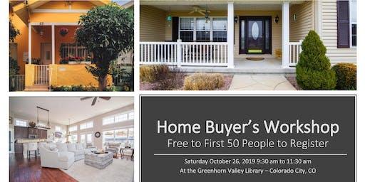 First Time Home Buyer Workshop, Understanding Rent Versus Buy! Oct 26, 2019