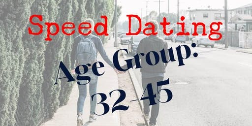 Speed Dating: 32-45