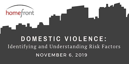 Domestic Violence: Identifying and Understanding Risk Factors