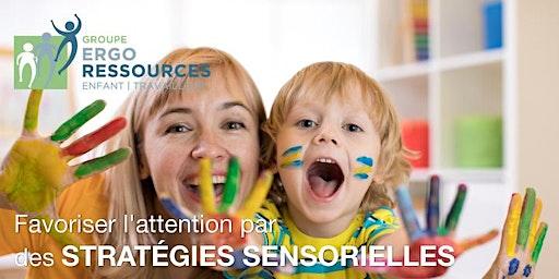 Favoriser l'attention par des stratégies sensorielles: outils et stratégies en ergothérapie