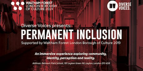 Permanent Inclusion - Waltham Forest London Borough of Culture tickets