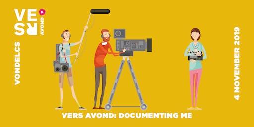 VERS Avond: Documenting Me