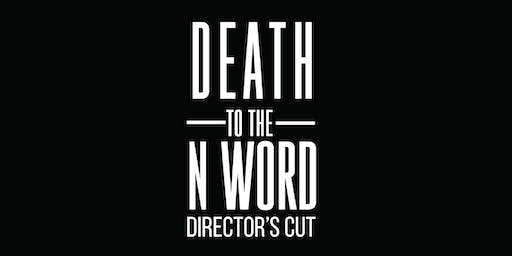 Death to The N-Word: Director's Cut