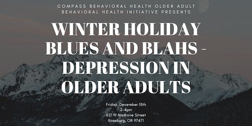 Winter Holiday Blues and Blahs - Depression in Older Adults