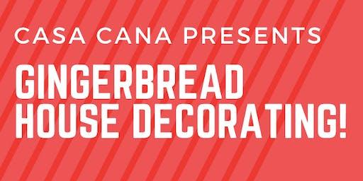 Gingerbread House Decorating @ Casa Caña!