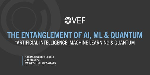 VEF: The Entanglement of AI, ML & Quantum