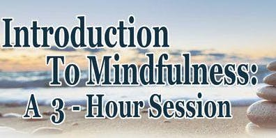 Introduction to Mindfulness: A 3-Hour Session