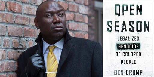 Open Season: Legalized Genocide of Colored People- Ben Crump