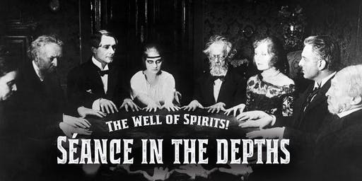 Séance in The Depths - Saturday - 7:15 pm