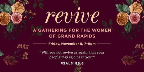 Revive - A Gathering for the Women of Grand Rapids tickets