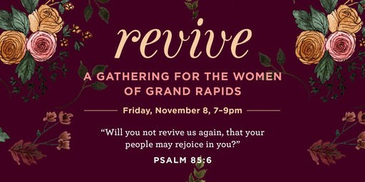 Revive - A Gathering for the Women of Grand Rapids