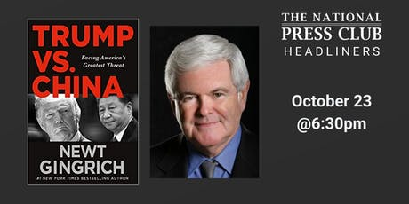 "NPC Headliners Book Event: ""Trump vs. China"" by Newt Gingrich tickets"