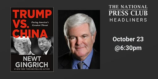 """NPC Headliners Book Event: """"Trump vs. China"""" by Newt Gingrich"""
