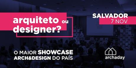 Archaday Salvador   Conteúdo profissional para Arquitetos, Designers de Interiores e Estudantes ingressos