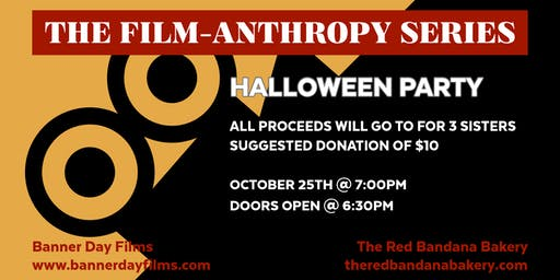 The Film-anthropy Series: Halloween Party